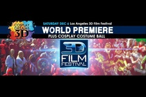 """3DFF Presents: """"Cosplay Dreams 3D"""" World Premiere & Cosplay Ball - Movie Premiere 