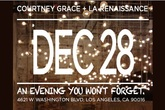 Courtney Grace + LA Renaissance: DECEMBER 28TH - Party | Concert | Art Exhibit | Benefit / Charity Event in Los Angeles.