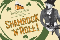 The Queen Mary presents Shamrock 'N' Roll - Concert | Party | Holiday Event in Los Angeles.
