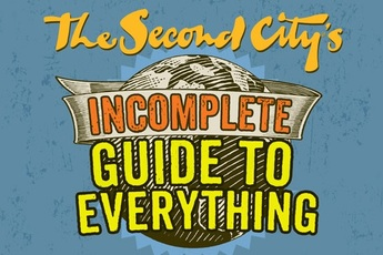 The Second City's Incomplete Guide To Everything - Comedy Show in Chicago.