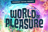 Riverdance Festival Presents World of Pleasure - Music Festival | DJ Event in Amsterdam.