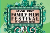Magic 106.7 Family Film Festival - Film Festival in Boston.