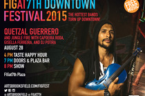 FIGat7th Downtown Festival: Quetzal Guerrero - Music Festival | Arts Festival | Theatre Festival | Film Festival | Dance Festival in Los Angeles.