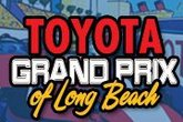 Toyota Grand Prix of Long Beach - Auto Racing in Los Angeles.