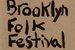 Brooklyn Folk Festival - Food & Drink Event | Music Festival in New York