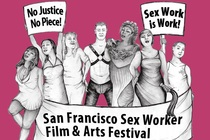 San Francisco Sex Worker Film &amp; Arts Festival 2013 - Film Festival | Arts Festival in San Francisco