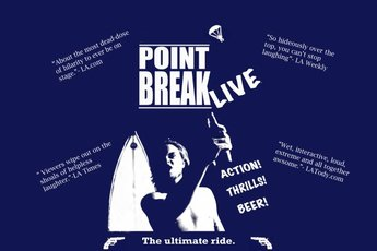 Point Break Live! - Play in Los Angeles.