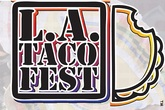 LA Taco Fest - Food Festival | Outdoor Event in Los Angeles.