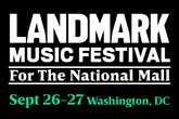 Landmark Music Festival - Benefit / Charity Event | Music Festival | Concert in Washington, DC.