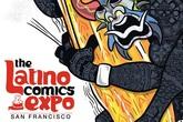 Latino Comics Expo San Francisco - Special Event | Expo in San Francisco.