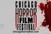 The Chicago Horror Film Festival - Film Festival in Chicago