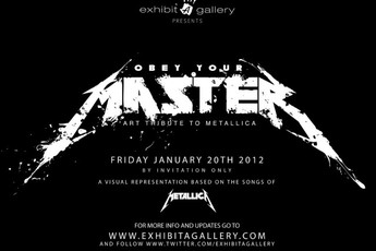 Obey Your Master: Art Tribute to Metallica - Art Exhibit in Los Angeles.