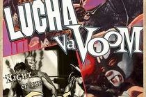 Lucha VaVOOM: Night of the Vampire - Wrestling | Performing Arts | Comedy Show | Burlesque Show in Los Angeles.