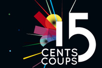 15 Cents Coups - Music Festival | Arts Festival | Theatre Festival | Dance Festival | Expo | Film Festival in Paris.