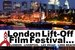 London Lift-Off Film Festival - Film Festival | Screening in London